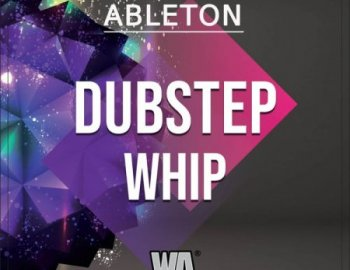 W.A.Production Dubstep Whip Ableton Live Template