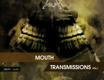 IRRUPT Audio Mouth Transmissions V.1