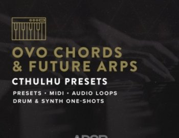 ADSR Sounds - OVO Chords & Future Arps - Cthulhu Presets