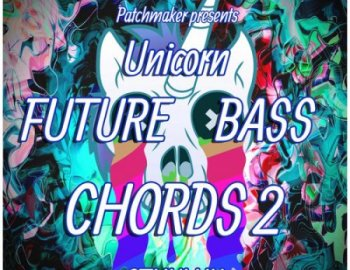 Patchmaker - Unicorn Future Bass Chords 2 for Cthulhu