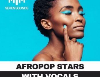 Seven Sounds Afropop Stars With Vocals