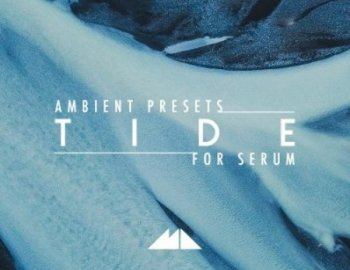 ModeAudio Tide - Serum Ambient Presets