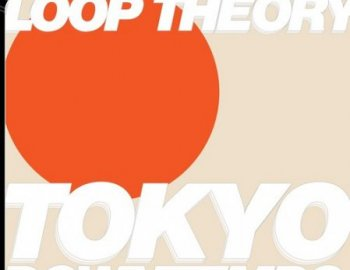 Soundtrack Loops Loop Theory Tokyo Downtempo
