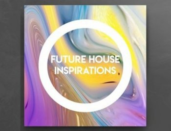 Constructed Sounds - Future House Inspirations