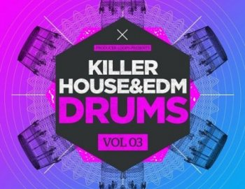 Producer Loops Killer House and EDM Drums Vol 3