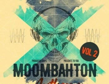 Producer Loops Moombahton Anthems Vol 2