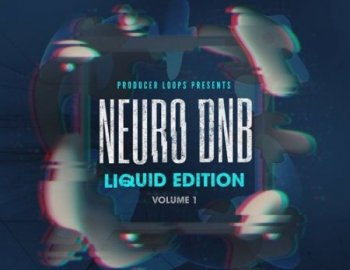 Producer Loops Neuro DnB Liquid Edition