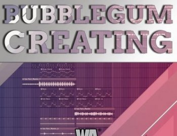 W.A. Production Bubblegum Creating