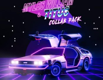 Splice Sounds Myles William And TITUS Collab Pack