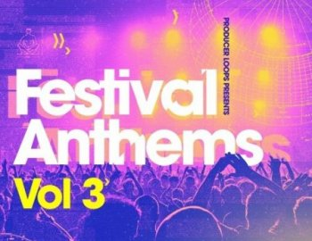 Producer Loops Festival Anthems Vol 3