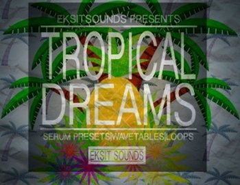 Eksit Sounds Tropical Dreams for Serum