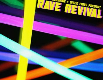 Splice Sounds Tommie Sunshine and Disco Fries Present Rave Revival