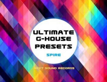 Next Sound Records Ultimate G-House Spire Presets