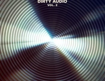 Splice Sounds - Dirty Audio Sample Pack Vol. 2