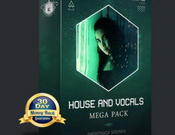 Ghosthack Sounds House And Vocals Mega Pack