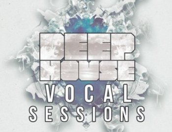 Mainroom Warehouse Deep House Vocal Sessions