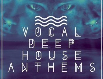 Mainroom Warehouse Vocal Deep House Anthems