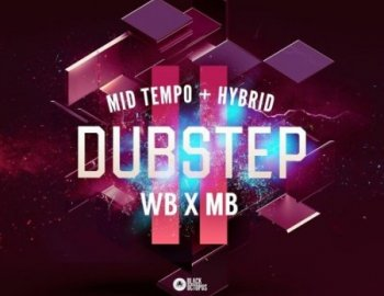 Black Octopus Sound WB x MB Mid Tempo and Hybrid Dubstep Vol.2