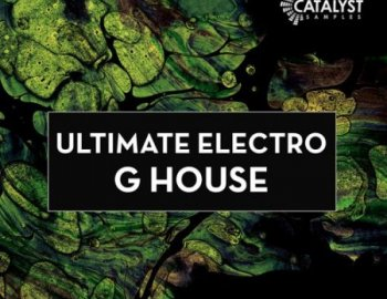 Catalyst Samples Ultimate Electro G House