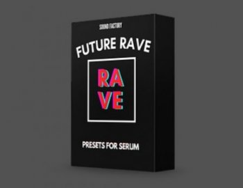 Sound Factory Future Rave for Serum