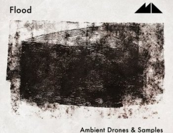 ModeAudio Flood - Ambient Drones & Samples