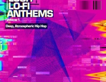 Producer Loops Lush Lo-Fi Anthems Vol.1