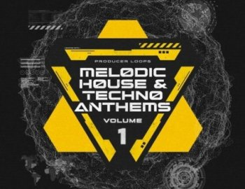 Producer Loops Melodic House & Techno Anthems Vol 1