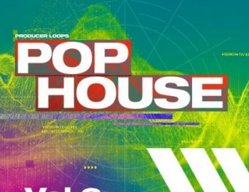 Producer Loops Pop House Volume 6