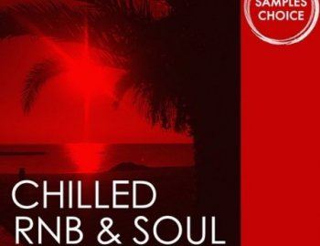 Samples Choice Chilled RnB And Soul Bundle