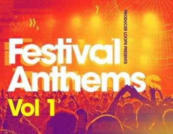 Producer Loops Festival Anthems Vol 1