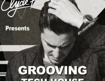 House Of Loop Clyde P Presents Grooving Tech House