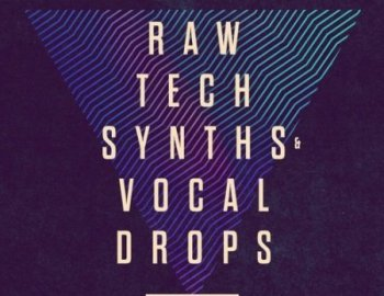 Loopmasters Raw Tech Synths & Vocal Drops