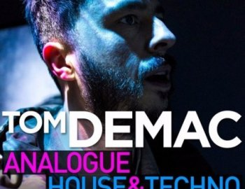 Loopmasters Tom Demac Raw Analogue House and Techno