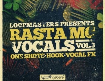 Loopmasters Rasta Mc Vocals Vol 3