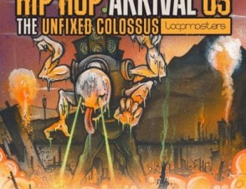 Loopmasters Hip Hop Arrival - The Unfixed Colossus