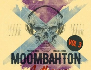 Producer Loops Moombahton Anthems Vol 3