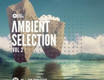 Black Octopus Sound Ambient Selections Volume 2 By AK And Tim Schaufert