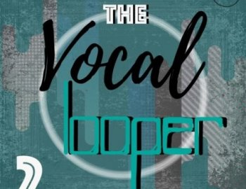 Roundel Sounds The Vocal Looper Vol 2