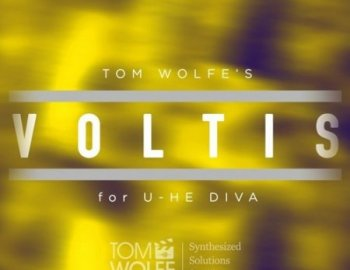 Tom Wolfe Voltis: Gritty Cinematic Presets for U-he Diva