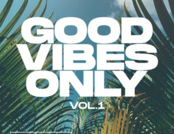 Essential Audio Media Good Vibes Only Vol 1