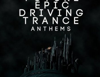 Trance Euphoria Future Epic Driving Trance Anthems For Spire