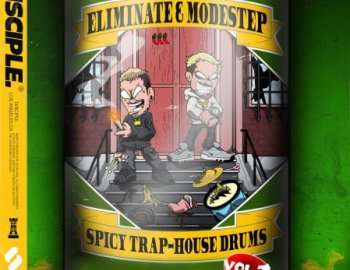 Disciple Samples Eliminate & Modestep - Spicy Trap House Vol. 1