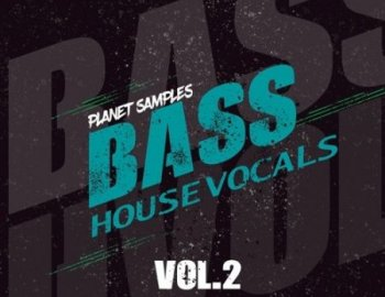 Planet Samples Bass House Vocals Volume 2