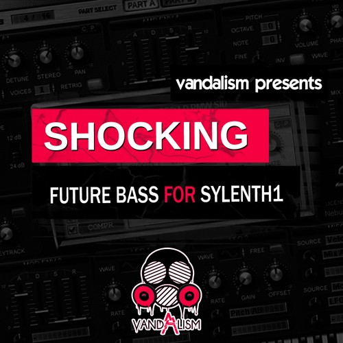 Vandalism Shocking Future Bass For Sylenth1