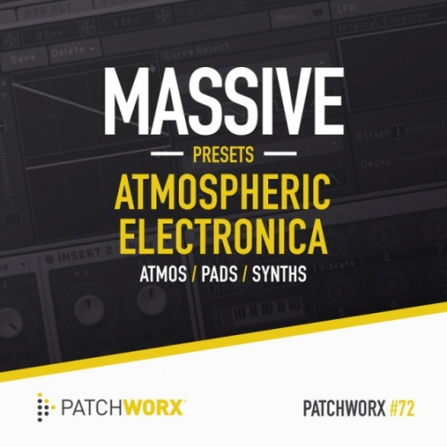 Patchworx 72 Atmospheric Electronica Massive Presets
