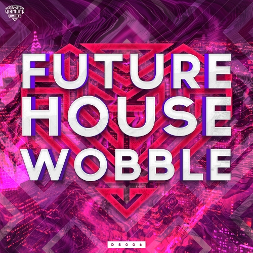 Сэмплы Diamond Samples Future Wobble House