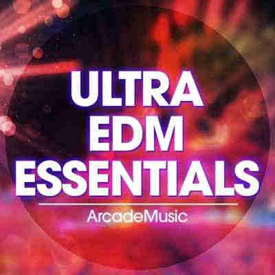 ArcadeMusic - Ultra EDM Essentials