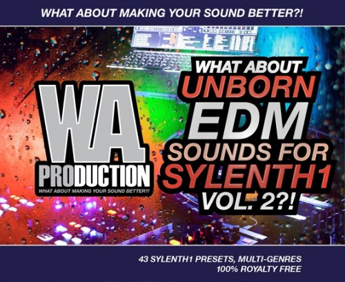 W.A Production What About Unborn EDM Sounds 2 For Sylenth1