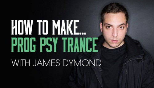 Sonic Academy How To Make Progressive Psy Trance With James Dymond (ENG)