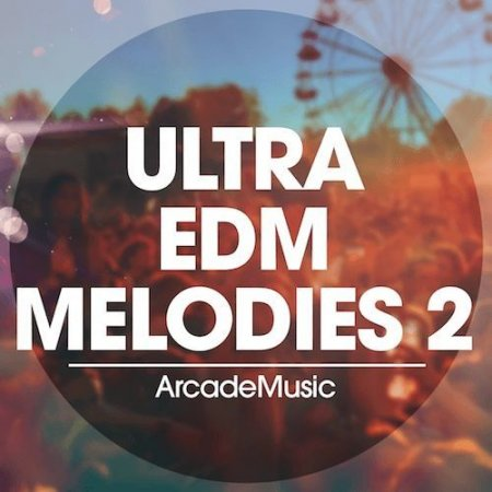 ArcadeMusic Ultra EDM Melodies 2